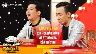 Thách thức danh hài 3 | tập 9 full hd: Trấn Thành Trường Giang hào hứng với ý tưởng hài của thí sinh