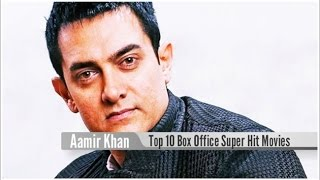 Top 10 Best Aamir Khan Box Office Hit Movies List