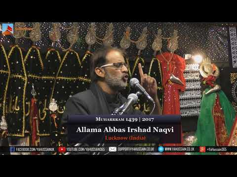Day Of Ashura 1439 | 2017 - Allama Abbas Irshad Naqvi (Lucknow) - Northampton (UK)