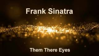 Watch Frank Sinatra Them There Eyes video