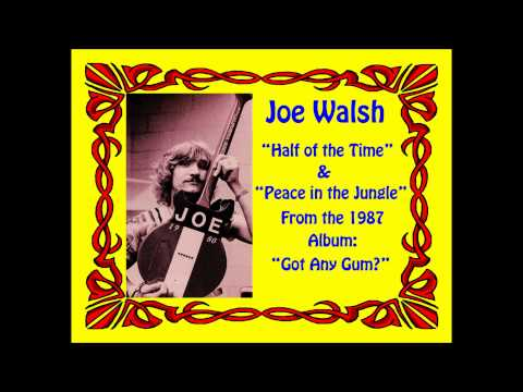 Joe Walsh - Half of The Time
