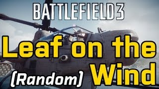 Battlefield 3_ A Leaf on the (Random) Wind | Public Server Random Pilot & Copilot