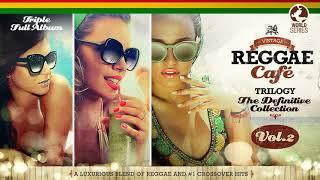 Download Lagu Vintage Reggae Café: Trilogy Part 2!  FULL ALBUM Vol. 4 Vol. 5 & Vol. 6 Gratis STAFABAND
