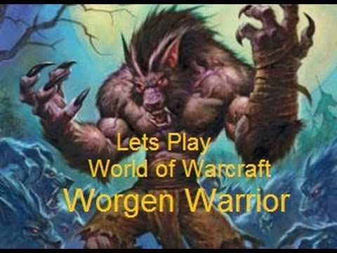Lets Play World of Warcraft Worgen Warrior PVP 01