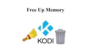 How to Free Up Memory on Kodi (Updated 2018 - Read Description)