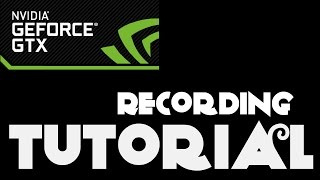 HOW TO RECORD, STREAM AND SETUP NVIDIA GEFORCE EXPERIENCE TUTORIAL [February 2017]