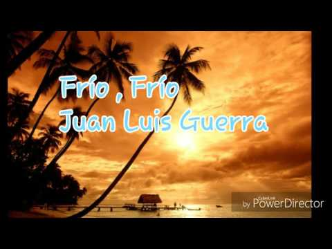Frio Frio (Con letra) -Juan Luis Guerra
