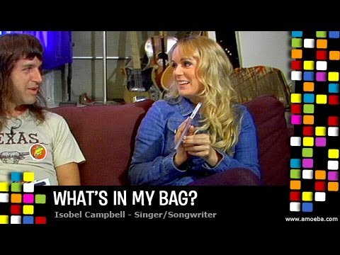 Isobel Campbell - What&#039;s In My Bag?