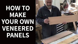WOODWORKING: How to Make Your Own Veneered Panels