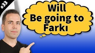 Will - Be going to Farkı #33