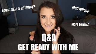Get Ready With Me Q&A!
