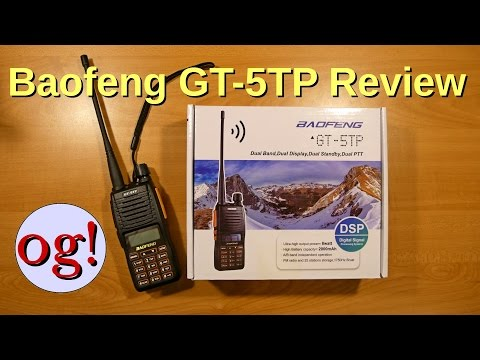 Review of Baofeng GT-5TP 2m/70cm Handheld Radio