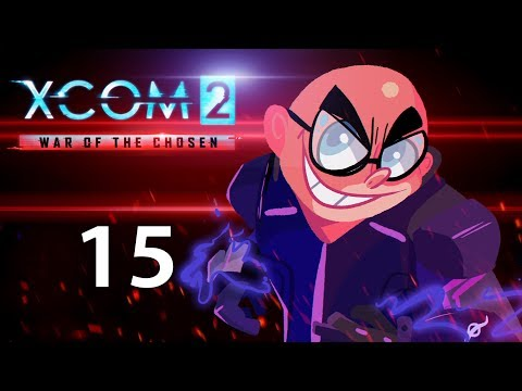 Vip Northernlion Plays Xcom 2 War Of Chosen Episode 15