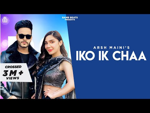 Iko Ik Chaa (Official Video) Arsh Maini | Swalina | Latest Punjabi Songs 2020