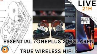 #LIVE 21H : Essential Phone 2 / Oneplus X McLaren / TRN BT20 True Wireless Audiophile ?