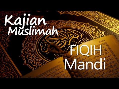 Kajian Muslimah : Fiqih Mandi - Ustadz Amir As- Soronji, Lc. M.Pd.I