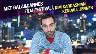 Whatever   #9 Met Gala & Cannes Film Festivali, Kim Kardashian, Kendall Jenner, Bella Hadid
