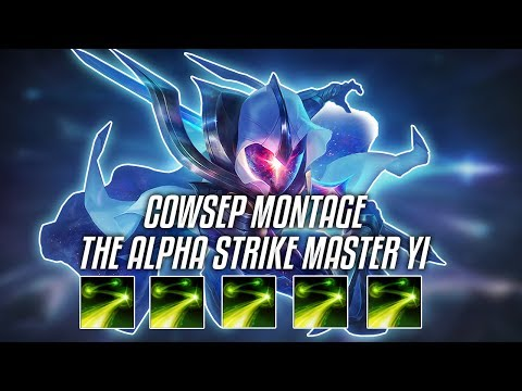 THE ALPHA STRIKE MASTER YI MONTAGE - COWSEP BEST MASTER YI PLAYS ( League of Legends )