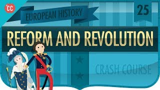 Reform and Revolution 1815-1848: Crash Course European History #25