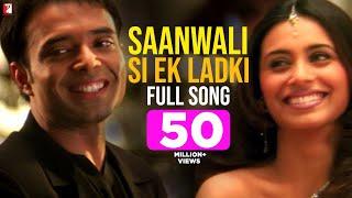 Saanwali Si Ek Ladki - Full Song - Mujhse Dosti Karoge