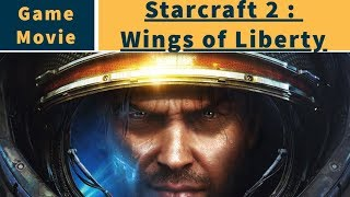 Starcraft 2 : Wings of Liberty Game Movie All Cutscenes No Commentary