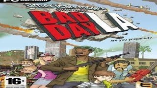 Полное прохождение игры Bad Day L.A