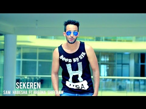 Sam Habesha ft Jiregna Shiferaw - Sekeren - New Ethiopian Music 2016 (Official Video)