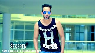 Sam Habesha ft Jiregna Shiferaw - Sekeren - New Ethiopian Music 2016 (Official Video)