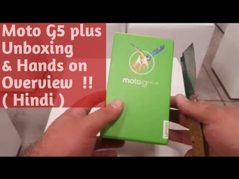 Moto G5 Plus Unboxing And Hand On Overview