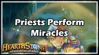 [Hearthstone] Priests Perform Miracles