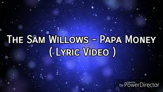 The Sam Willows - Papa Money ( Lyric Video )