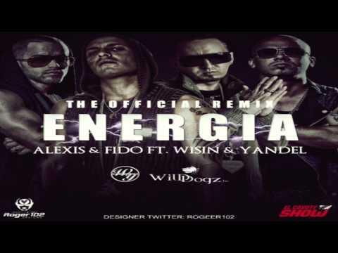 Alexis y Fido Feat Wisin y Yandel - Energia Remix