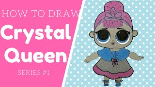 How to draw Crystal Queen from Lil Outrageous Little Lol Dolls series1 step by step YouTube tutorial