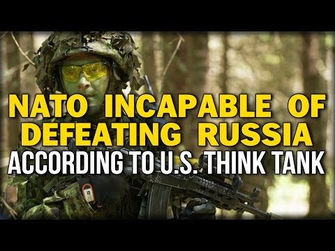 NATO INCAPABLE OF DEFEATING RUSSIA ACCORDING TO US THINK TANK