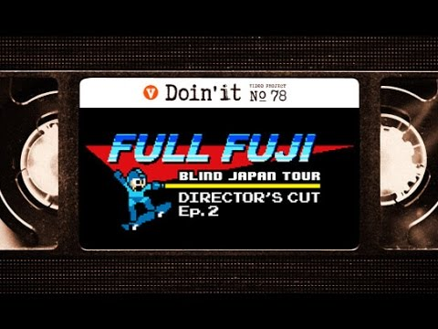"BLIND ""FULL FUJI"" DIRECTOR'S CUT EP. 2 [VHSMAG]"