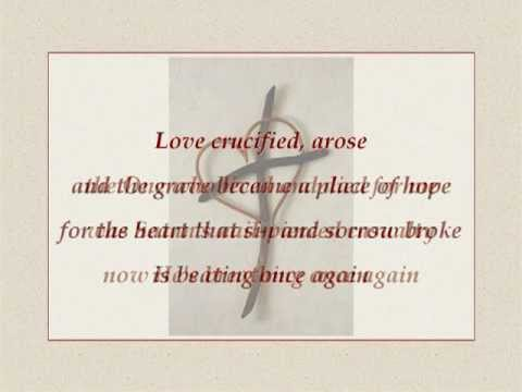Michael Card - Love Crucified Arose