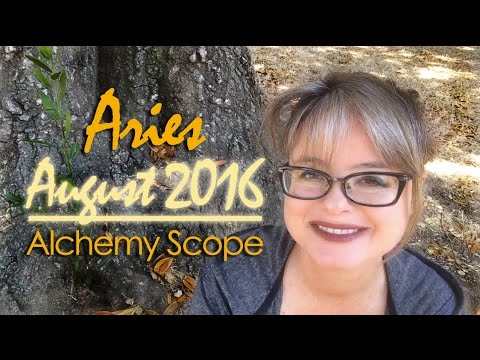 Aries August 2016 | Alchemy Scope for Soul Evolution | Monthly Reading