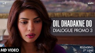 Dialogue Promo 3 | Dil Dhadakne Do | In Cinemas 5th June