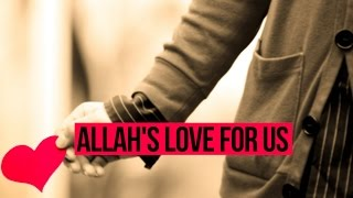 Allah's Love For Us – True Story