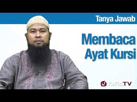 Konsultasi Syariah: Memperbanyak Membaca Ayat Kursi - Ustadz Arif Hidayatullah