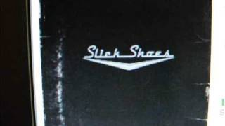 Watch Slick Shoes No More Words video