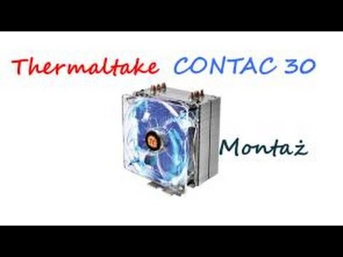 Thermaltake Contac 30 montaż coolera PORADNIK