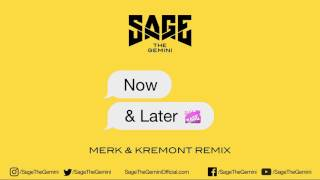 Sage The Gemini - Now and Later (Merk and Kremont Remix)