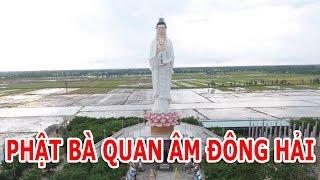 """Phật bà Quan Âm Đông Hải """"Mẹ Đông Hải"""" tại Bạc Liêu"""
