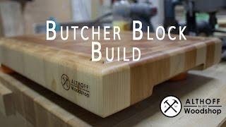 Althoff Woodshop - Making a Butcher Block Cutting Board - 4K