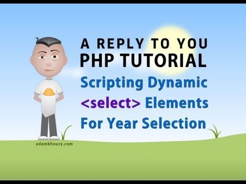 PHP Tutorial - Dynamic Select Year List Script HTML Form Elements