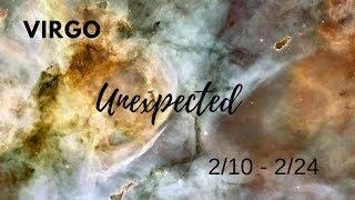 VIRGO: The Unexpected . . . 2/10 - 2/24