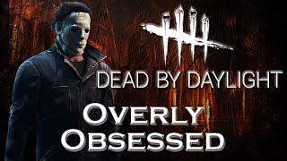 Overly Obsessed Michael Myers - Dead by Daylight - Killer #48 Michael Myers (Shape)