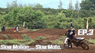 Slow Motion ... Slow Moto EP.3 | HP Moto Enduro Cycle #7 | สนามแข่งบ้านห้วยแพ่ง จ.ลำพูน | THAILAND
