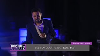 Discipleship class the  Glory of  GOD BY Man Of God Tamrat Tarekegn CJ TV